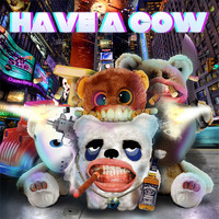 Avatar for the related artist Have A Cow
