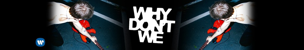Large banner image of Why Don't We linking to their artist page due to them being the most commonly displayed artist on this title page