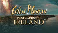 Thumbnail image for the event Celtic Woman: Celebration - Postcards From Ireland supplied by the hosting site
