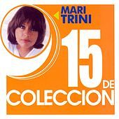 Thumbnail for the Mari Trini - 15 De Coleccion link, provided by host site