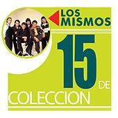 Thumbnail for the Los Mismos - 15 De Coleccion link, provided by host site