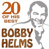 Thumbnail for the Bobby Helms - 20 Of His Best link, provided by host site
