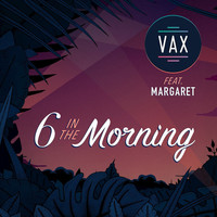 Thumbnail for the Vax - 6 In the Morning link, provided by host site