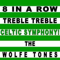 Thumbnail for the The Wolfe Tones - 8 in a Row Treble Treble Celtic Symphony link, provided by host site