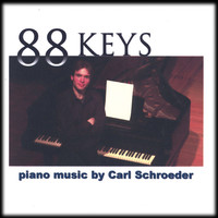 Thumbnail for the Carl Schroeder - 88 Keys: Piano Music By Carl Schroeder link, provided by host site