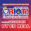 Thumbnail for the Ed Real - A Decade Of Riot! link, provided by host site