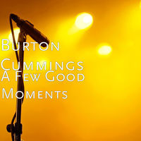 Thumbnail for the Burton Cummings - A Few Good Moments link, provided by host site