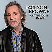 Thumbnail for the Jackson Browne - A Little Soon To Say (Radio Edit) link, provided by host site
