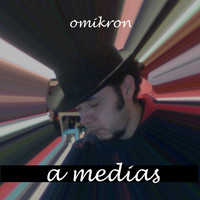 Thumbnail for the Omikron - A Medias link, provided by host site