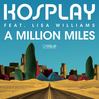 Thumbnail for the Kosplay - A Million Miles - Radio Mix link, provided by host site