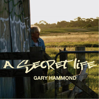 Thumbnail for the Gary Hammond - A Secret Life link, provided by host site