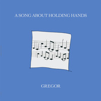 Thumbnail for the Gregor - A Song About Holding Hands link, provided by host site