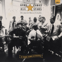 Thumbnail for the Afro-Cuban All Stars - A Toda Cuba Le Gusta (Remastered) link, provided by host site