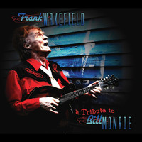 Thumbnail for the Frank Wakefield - A Tribute To Bill Monroe link, provided by host site