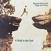 Thumbnail for the Michael Ward - A Walk in the Park link, provided by host site