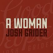 Thumbnail for the Josh Grider - A Woman link, provided by host site