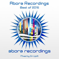 Thumbnail for the Ori Uplift - Abora Recordings: Best of 2015 (Mixed by Ori Uplift) link, provided by host site
