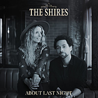 Thumbnail for the The Shires - About Last Night link, provided by host site