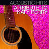 Thumbnail for the Lacey - Acoustic Hits - A Tribute to Katy Perry link, provided by host site