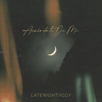 Thumbnail for the LATENIGHTJIGGY - Acuérdate De Mí link, provided by host site