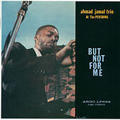Thumbnail for the Ahmad Jamal - Ahmad Jamal At The Pershing: But Not For Me link, provided by host site