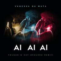 Thumbnail for the Vanessa Da Mata - Ai Ai Ai (Felguk & Cat Dealers Remix) link, provided by host site