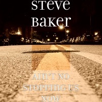 Thumbnail for the Steve Baker - Ain't No Stopping Us Now link, provided by host site