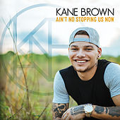 Thumbnail for the Kane Brown - Ain't No Stopping Us Now link, provided by host site