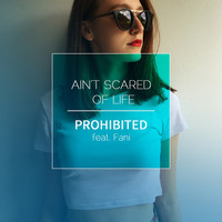 Thumbnail for the Prohibited - Ain't Scared Of Life link, provided by host site