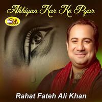 Thumbnail for the Rahat Fateh Ali Khan - Akhiyan Kar Ke Pyar link, provided by host site