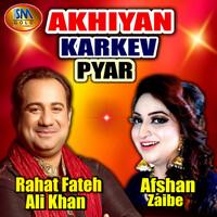 Thumbnail for the Rahat Fateh Ali Khan - Akhiyan Karkev Pyar link, provided by host site