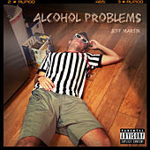 Thumbnail for the Jeff Martin - Alcohol Problems link, provided by host site