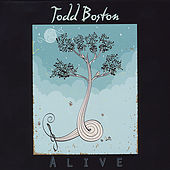 Thumbnail for the Todd Boston - Alive link, provided by host site