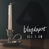 Thumbnail for the Blindspot - All I Am link, provided by host site