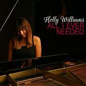 Thumbnail for the Holly Williams - All I Ever Needed link, provided by host site