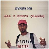 Thumbnail for the Swerve - All I Know (Remix) link, provided by host site