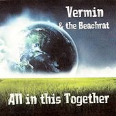 Thumbnail for the Vermin - All in This Together link, provided by host site