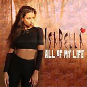 Thumbnail for the Isabella - All of My Life link, provided by host site