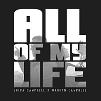 Thumbnail for the Erica Campbell - All of My Life link, provided by host site
