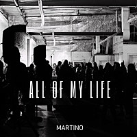 Thumbnail for the Martino - All of My Life link, provided by host site