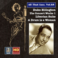 Thumbnail for the Duke Ellington Orchestra - All That Jazz, Vol. 68: Duke Ellington, The Concert Works 1 – Liberian Suite & A Drum Is a Woman (2016 Remaster) link, provided by host site