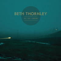 Thumbnail for the Beth Thornley - All That Longing link, provided by host site