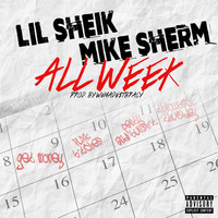 Thumbnail for the Lil Sheik - All Week link, provided by host site