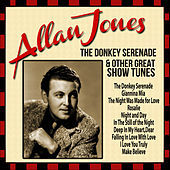 Thumbnail for the Allan Jones - Allan Jones: The Donkey Serenade and Other Great Show Tunes link, provided by host site