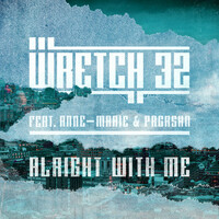 Thumbnail for the Wretch 32 - Alright with Me link, provided by host site