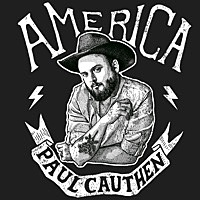 Thumbnail for the Paul Cauthen - America link, provided by host site