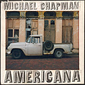 Thumbnail for the Michael Chapman - Americana 1 & 2 link, provided by host site