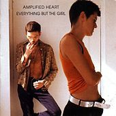 Thumbnail for the Everything But The Girl - Amplified Heart link, provided by host site