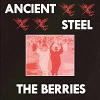 Thumbnail for the The Berries - Ancient Steel link, provided by host site