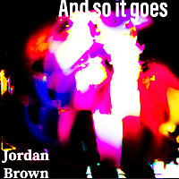 Thumbnail for the Jordan Brown - And So It Goes link, provided by host site